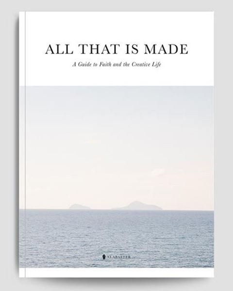 Picture of Alabaster - All That Is Made: A Guide to Faith and Creative Life