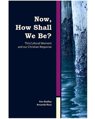 Picture of Now, How Shall We Be?: This Cultural Moment and Our Christian Response