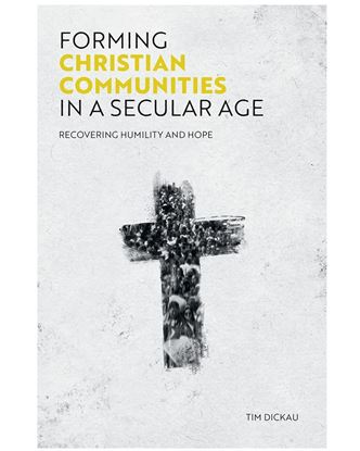 Picture of Forming Christian Communities in a Secular Age: Recovering Humility and Hope EPUB